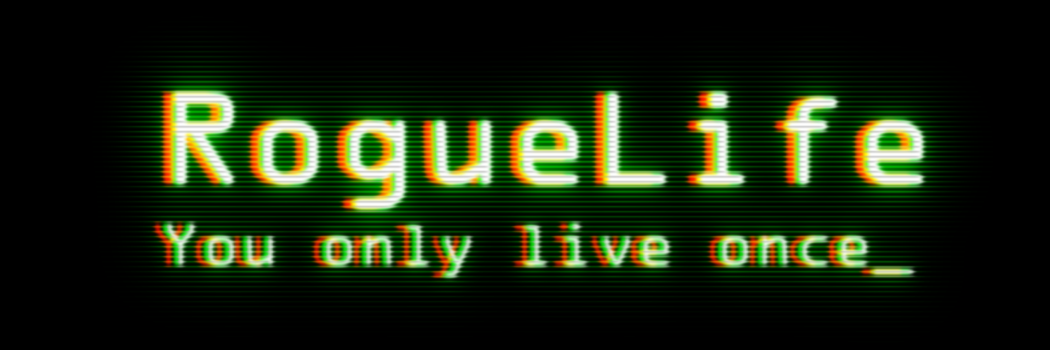 RogueLife Episode 23.0 – The Most Dangerous Robo-game